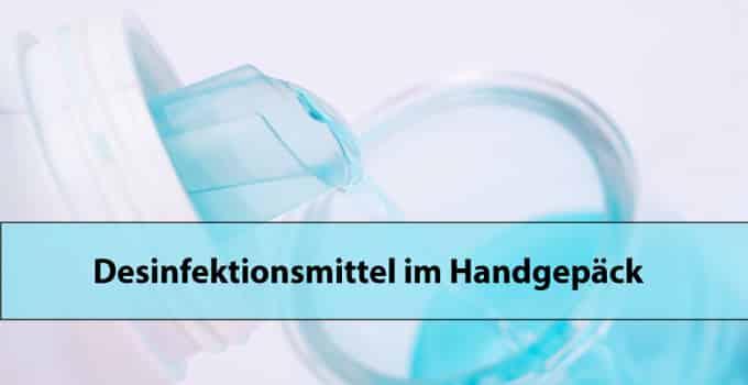 Desinfektionsmittel im Handgepäck