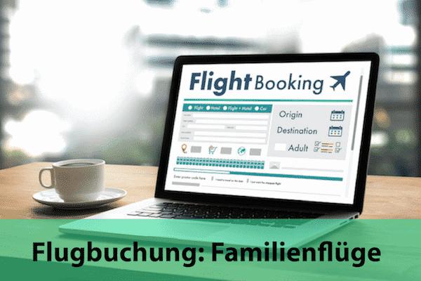 Flugbuchung für Familienflüge