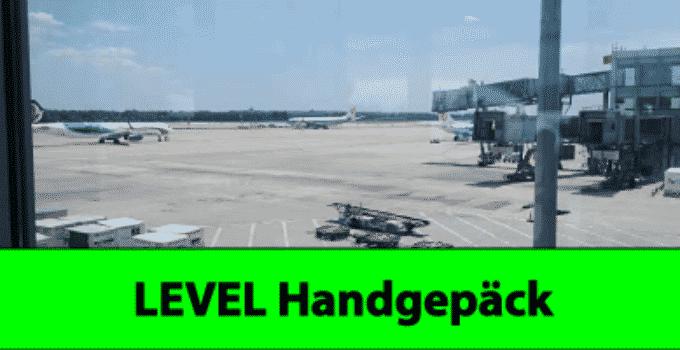 LEVEL Handgepäckbestimmungen