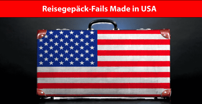 Reisegepäck Fails Made in USA