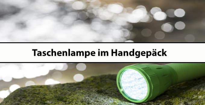 Taschenlampe im Handgepäck